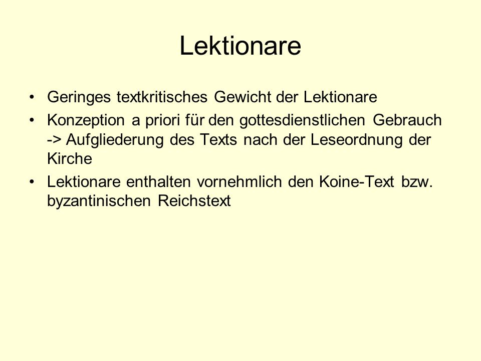 Lektionare Geringes textkritisches Gewicht der Lektionare