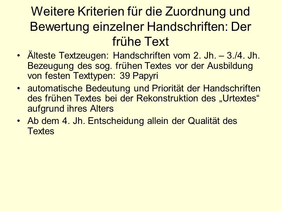Weitere Kriterien für die Zuordnung und Bewertung einzelner Handschriften: Der frühe Text