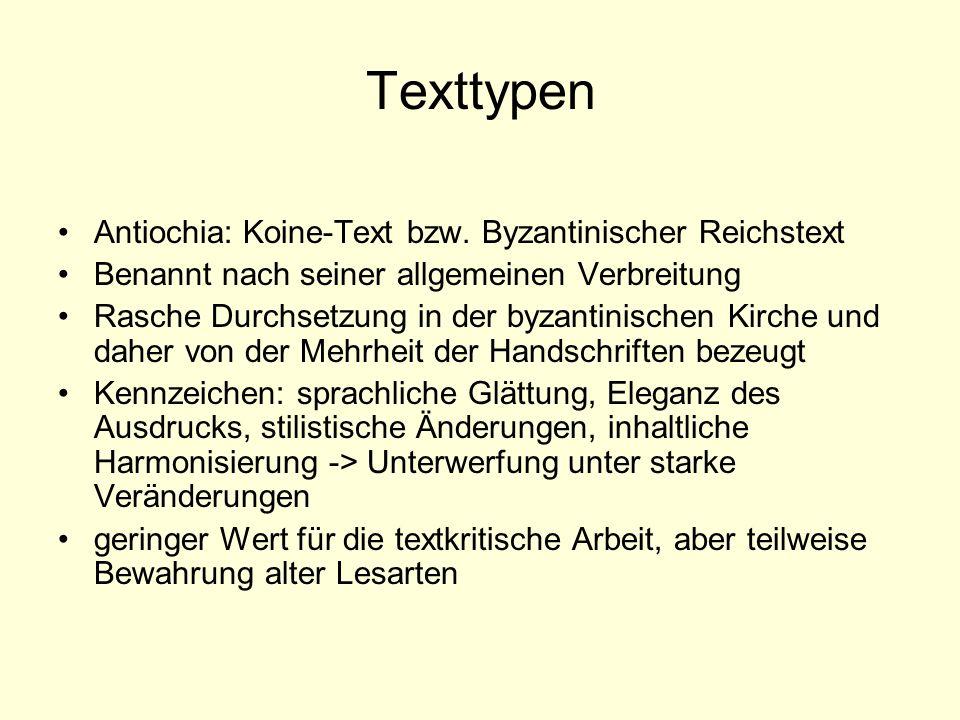 Texttypen Antiochia: Koine-Text bzw. Byzantinischer Reichstext