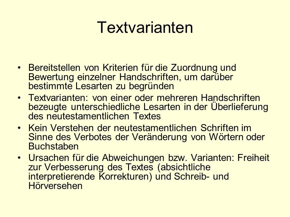Textvarianten Bereitstellen von Kriterien für die Zuordnung und Bewertung einzelner Handschriften, um darüber bestimmte Lesarten zu begründen.