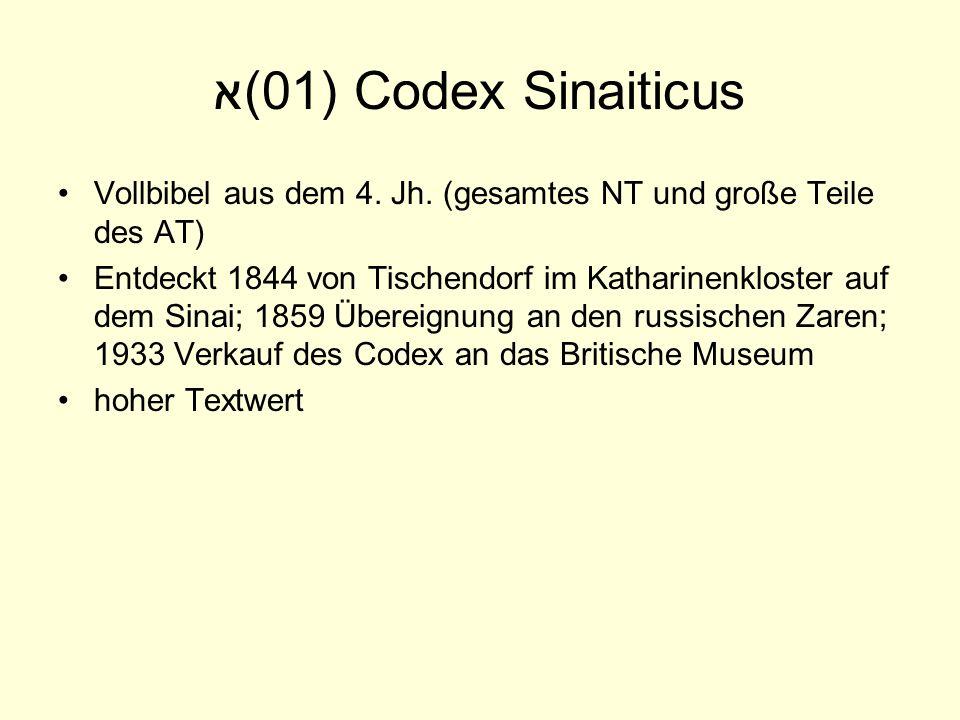 א(01) Codex SinaiticusVollbibel aus dem 4. Jh. (gesamtes NT und große Teile des AT)