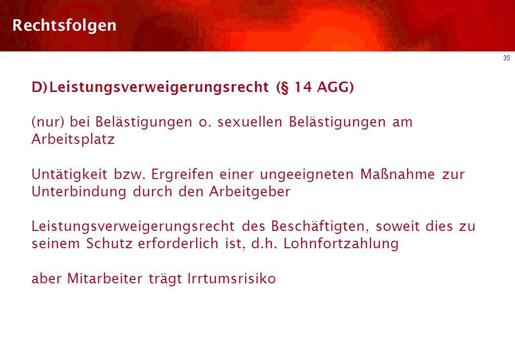 Rechtsfolgen D) Leistungsverweigerungsrecht (§ 14 AGG)