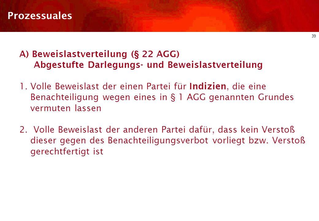 Prozessuales A) Beweislastverteilung (§ 22 AGG)
