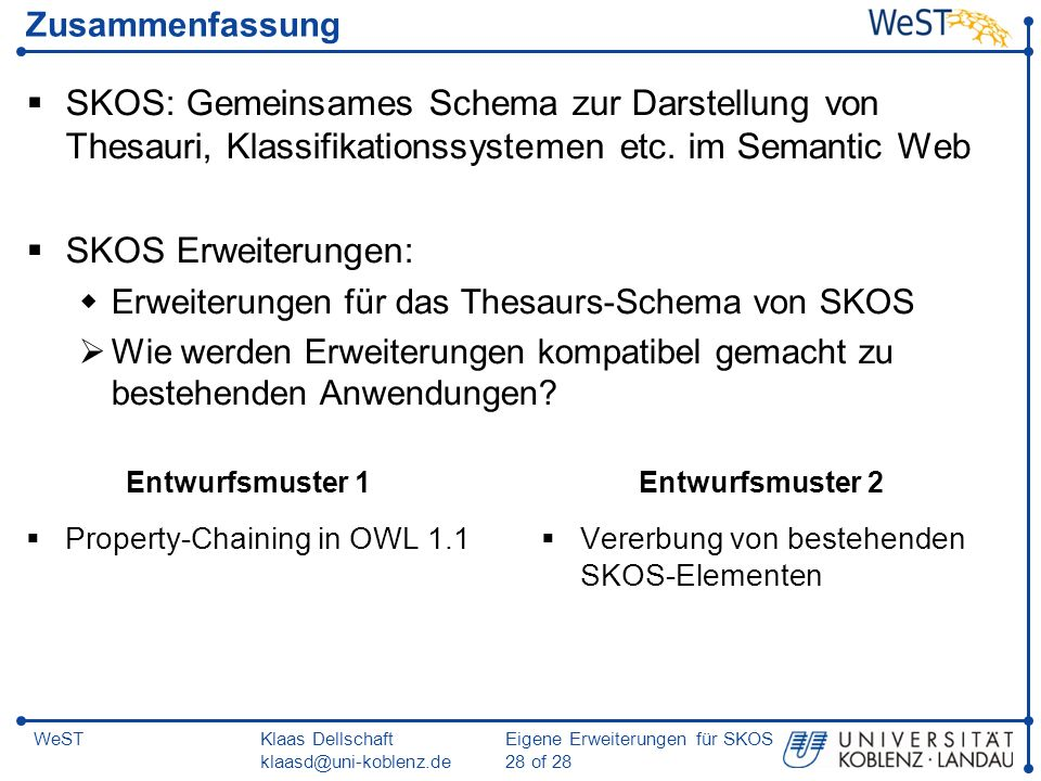 ZusammenfassungSKOS: Gemeinsames Schema zur Darstellung von Thesauri, Klassifikationssystemen etc. im Semantic Web.