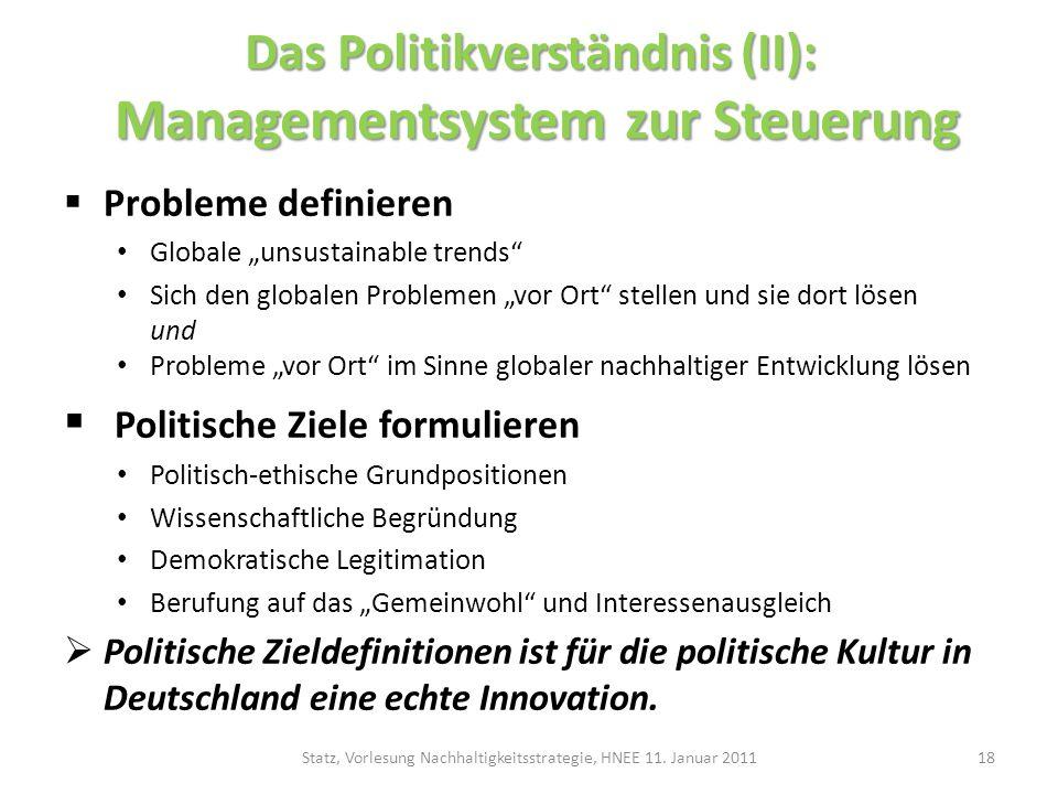 Das Politikverständnis (II): Managementsystem zur Steuerung