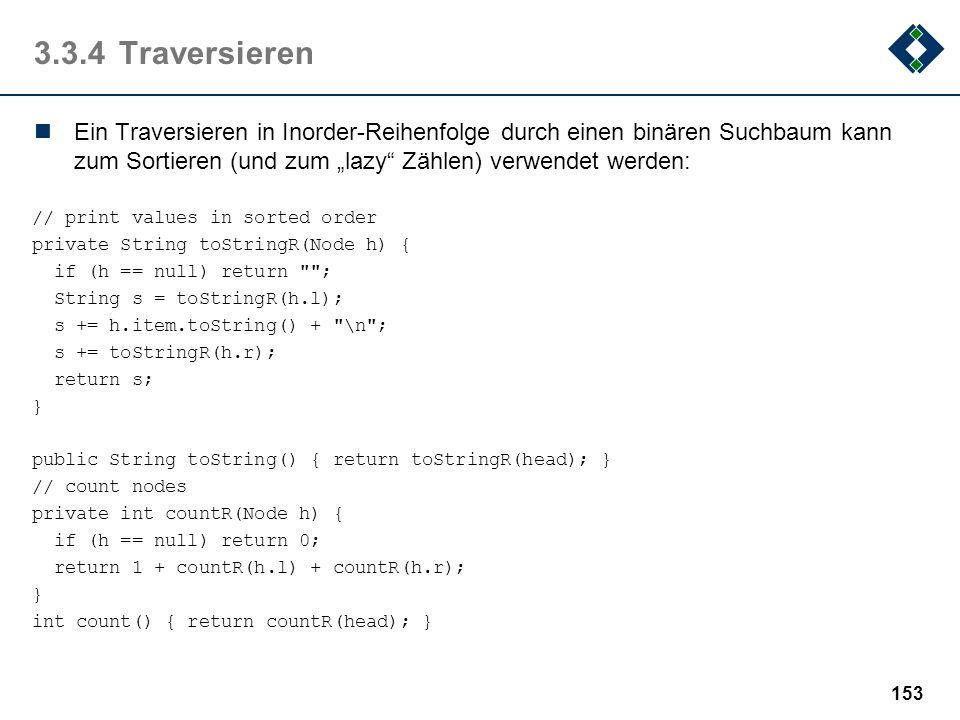 """3.3.4 Traversieren Ein Traversieren in Inorder-Reihenfolge durch einen binären Suchbaum kann zum Sortieren (und zum """"lazy Zählen) verwendet werden:"""