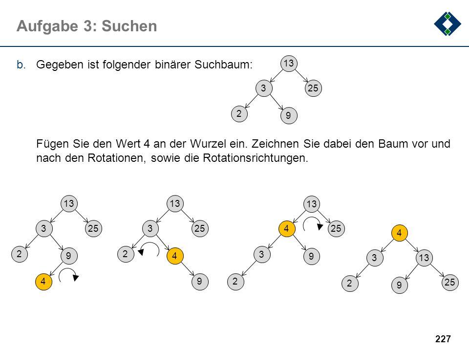 Aufgabe 3: Suchen Gegeben ist folgender binärer Suchbaum: