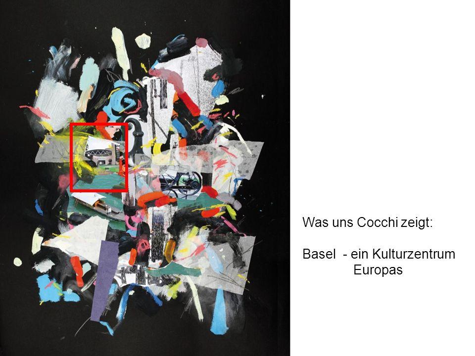 Was uns Cocchi zeigt: Basel - ein Kulturzentrum Europas