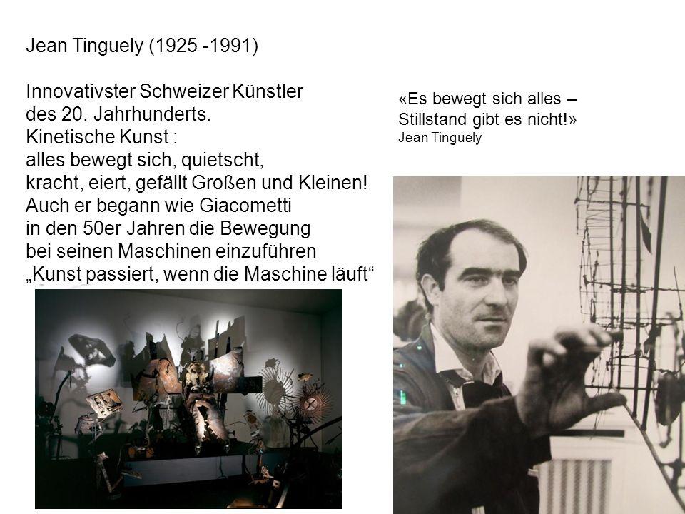 Innovativster Schweizer Künstler des 20. Jahrhunderts.