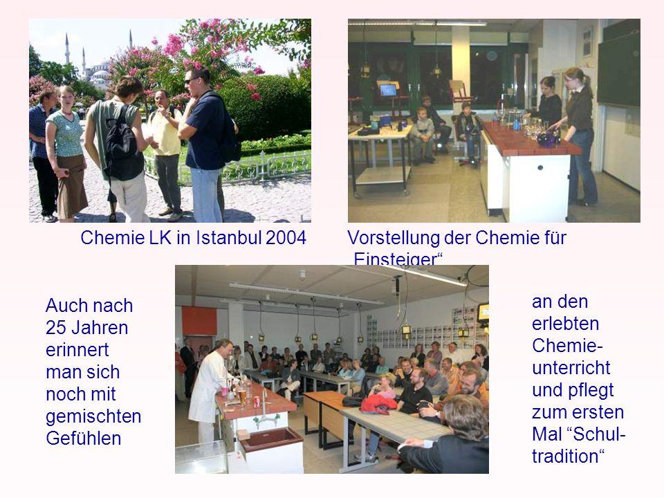 """Chemie LK in Istanbul 2004 Vorstellung der Chemie für """"Einsteiger an den. erlebten. Chemie- unterricht."""