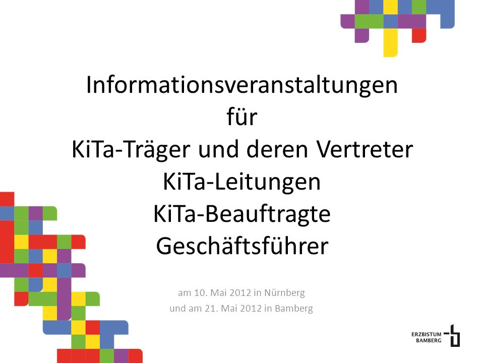 am 10. Mai 2012 in Nürnberg und am 21. Mai 2012 in Bamberg