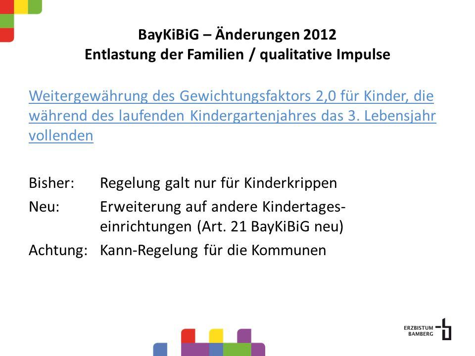 BayKiBiG – Änderungen 2012 Entlastung der Familien / qualitative Impulse