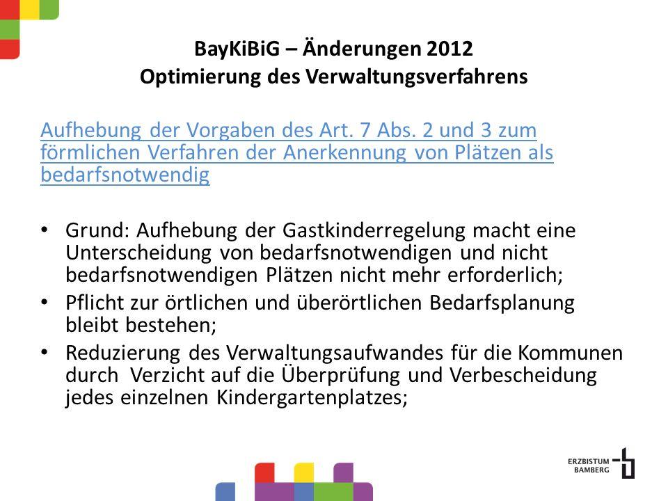 BayKiBiG – Änderungen 2012 Optimierung des Verwaltungsverfahrens