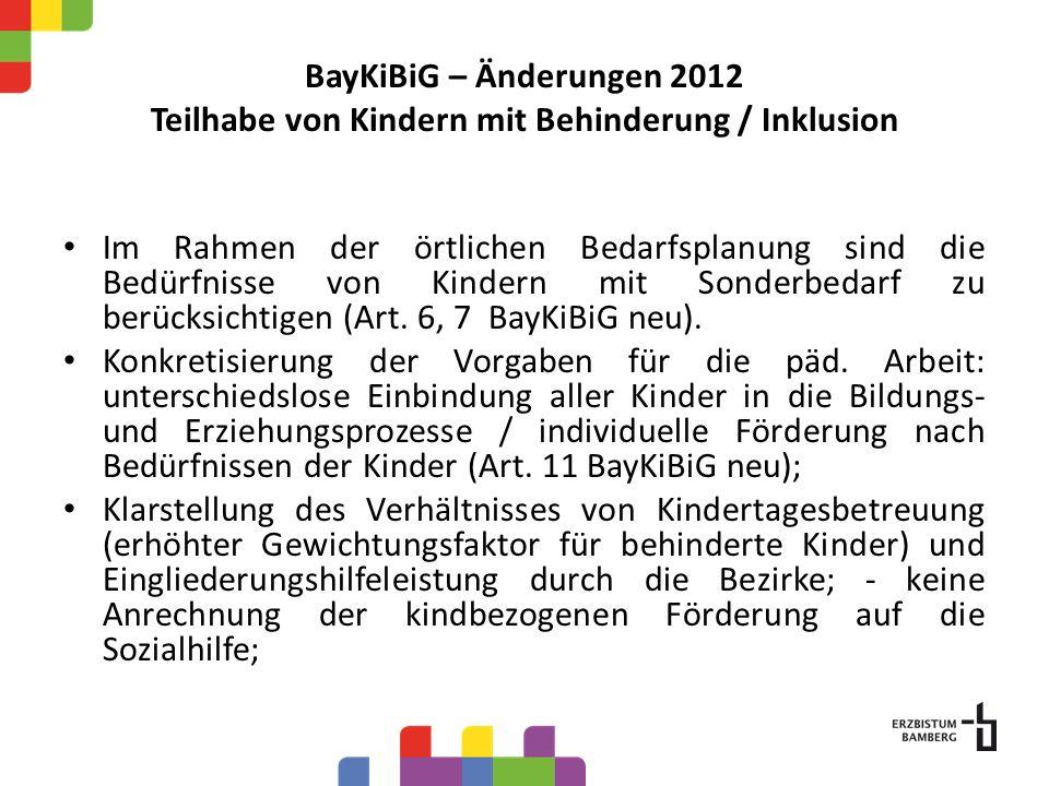 BayKiBiG – Änderungen 2012 Teilhabe von Kindern mit Behinderung / Inklusion