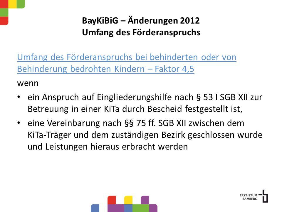 BayKiBiG – Änderungen 2012 Umfang des Förderanspruchs