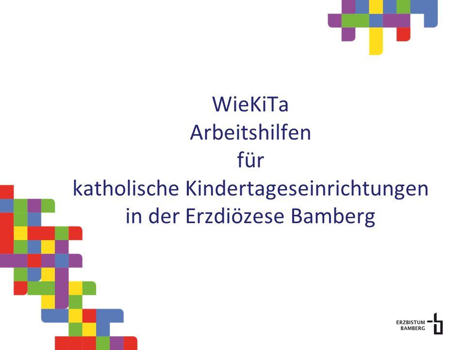 WieKiTa Arbeitshilfen für katholische Kindertageseinrichtungen in der Erzdiözese Bamberg