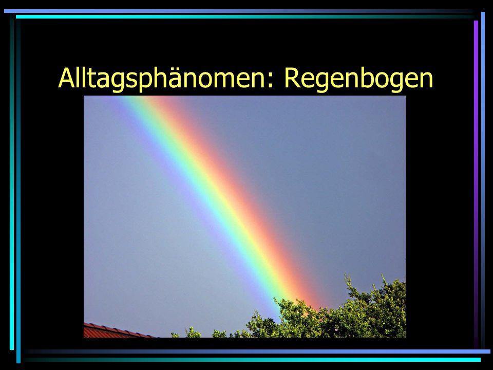 Alltagsphänomen: Regenbogen