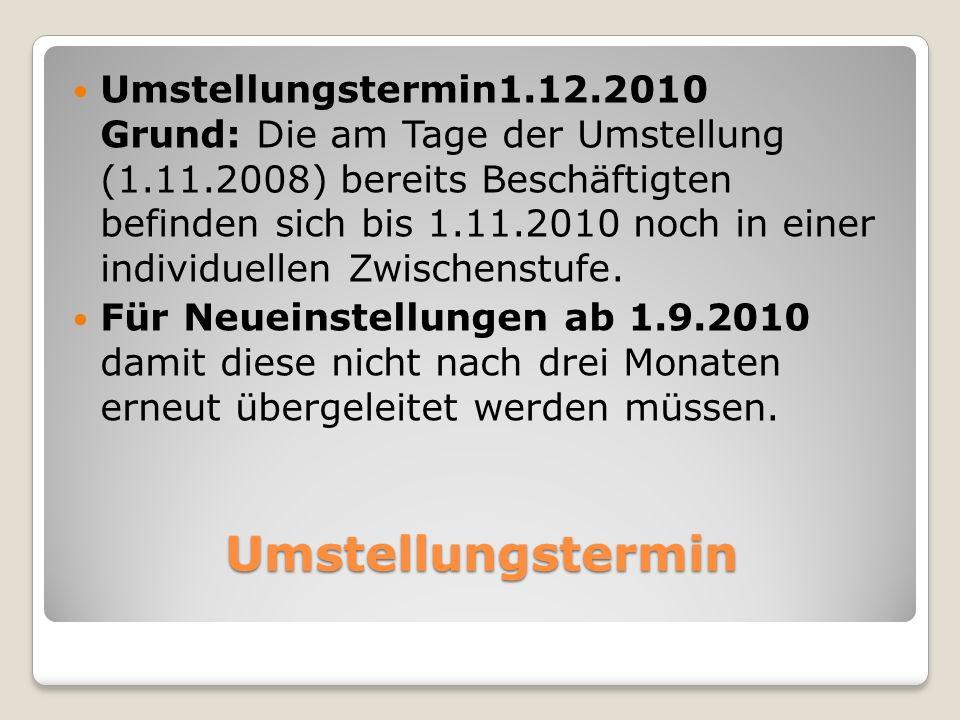 Umstellungstermin1. 12. 2010 Grund: Die am Tage der Umstellung (1. 11