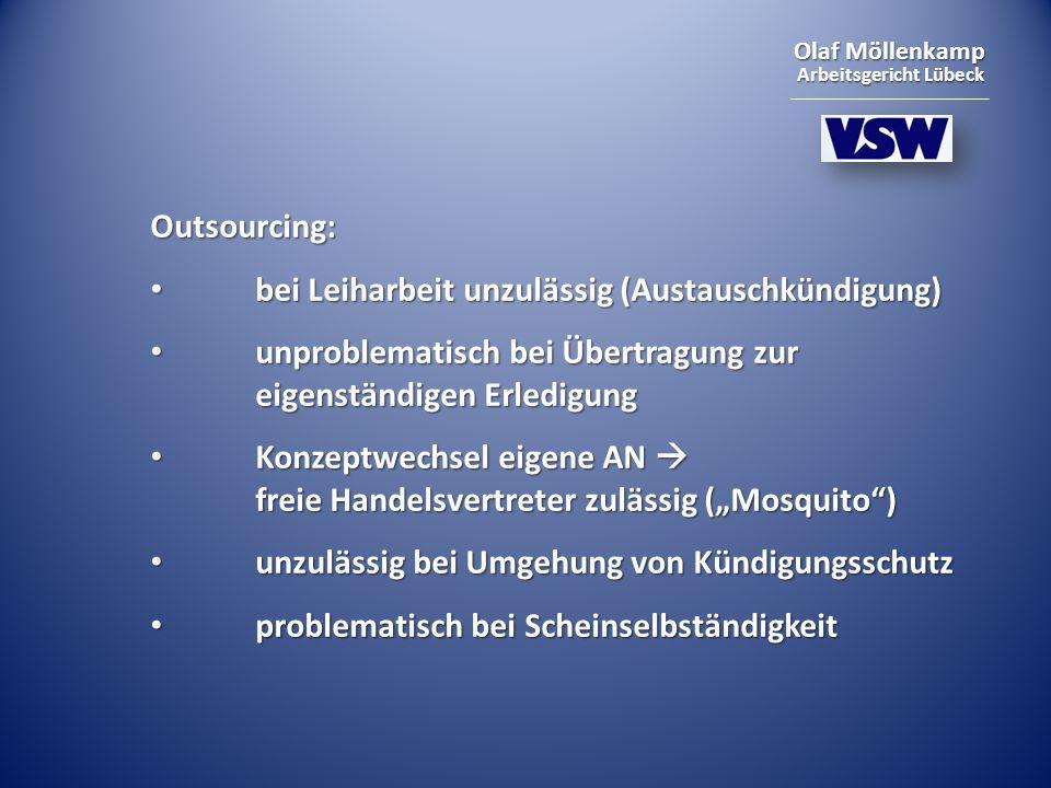 Outsourcing: bei Leiharbeit unzulässig (Austauschkündigung) unproblematisch bei Übertragung zur eigenständigen Erledigung.