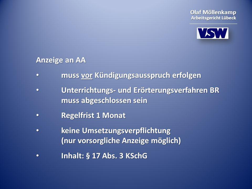 Anzeige an AA muss vor Kündigungsausspruch erfolgen. Unterrichtungs- und Erörterungsverfahren BR muss abgeschlossen sein.