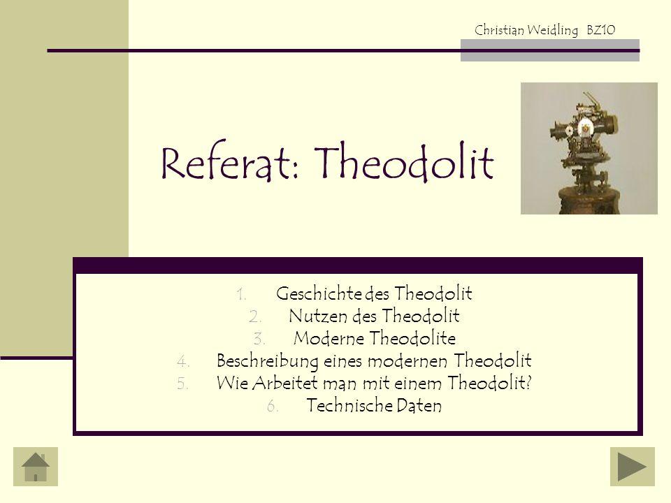 Referat: Theodolit Geschichte des Theodolit Nutzen des Theodolit