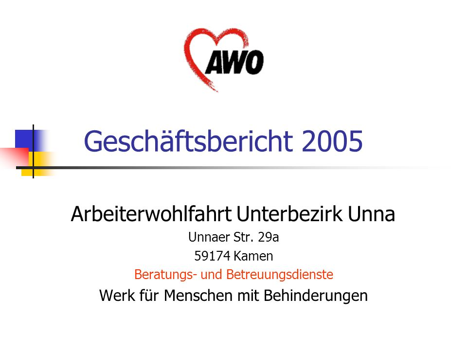 Geschäftsbericht 2005 Arbeiterwohlfahrt Unterbezirk Unna