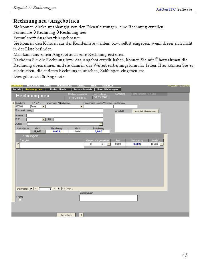 Kapitel 7: RechnungenAAGen-ITC Software. Rechnung neu / Angebot neu Sie können direkt, unabhängig von den Dienstleistungen, eine Rechnung erstellen.