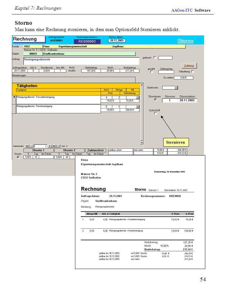 Kapitel 7: Rechnungen AAGen-ITC Software. Storno Man kann eine Rechnung stornieren, in dem man Optionsfeld Stornieren anklickt.