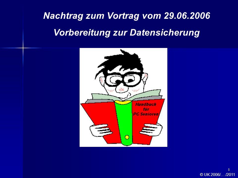 Nachtrag zum Vortrag vom 29.06.2006 Vorbereitung zur Datensicherung