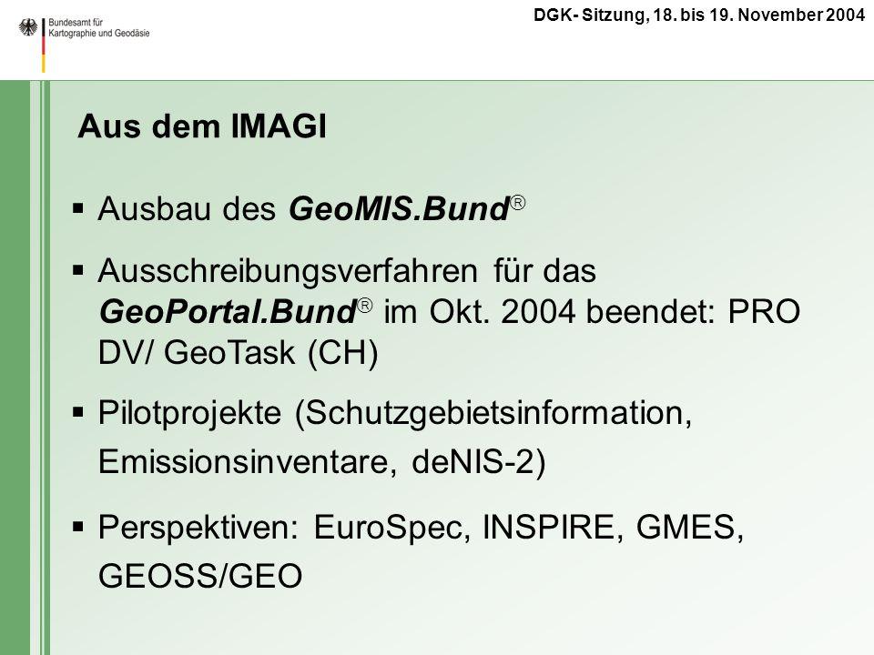 Aus dem IMAGI Ausbau des GeoMIS.Bund Ausschreibungsverfahren für das GeoPortal.Bund im Okt. 2004 beendet: PRO DV/ GeoTask (CH)