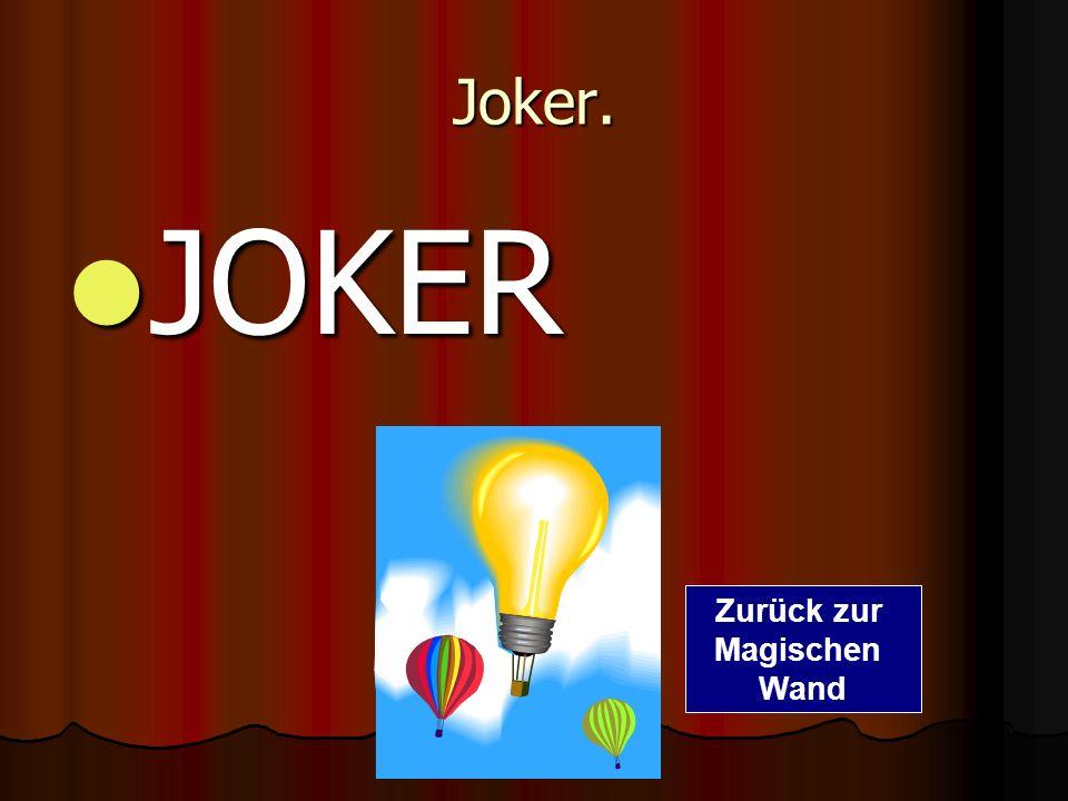 Joker. JOKER Zurück zur Magischen Wand