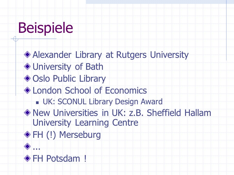 Beispiele Alexander Library at Rutgers University University of Bath