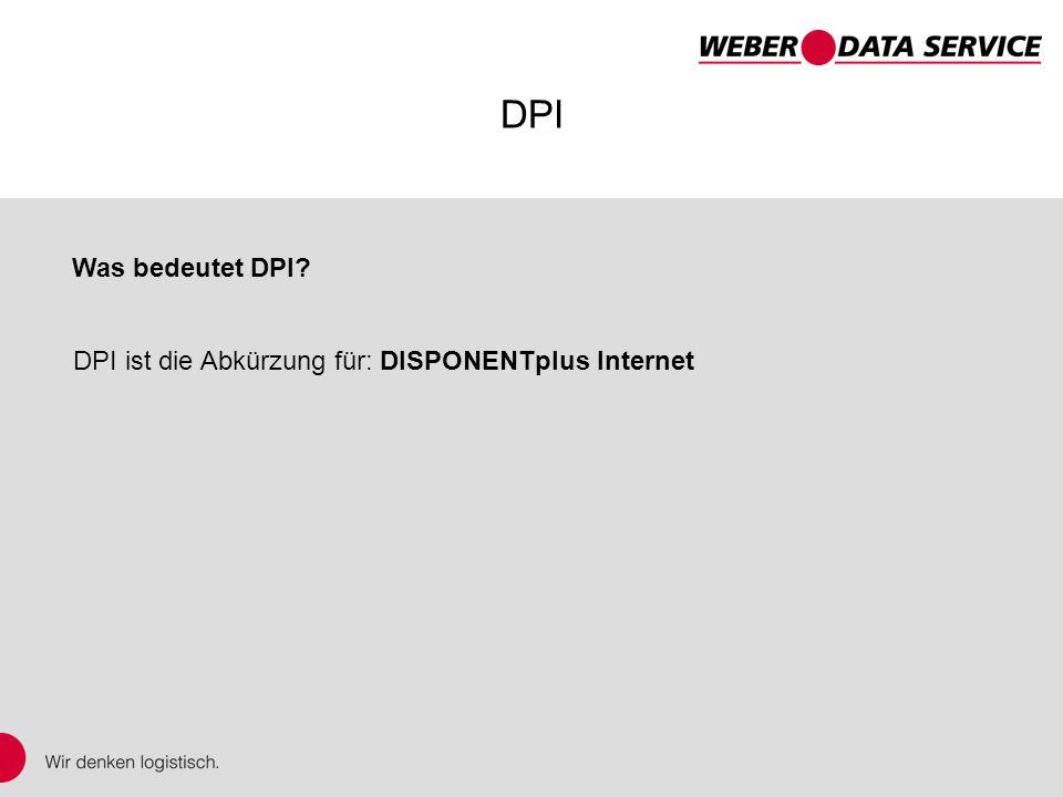 DPI Was bedeutet DPI DPI ist die Abkürzung für: DISPONENTplus Internet