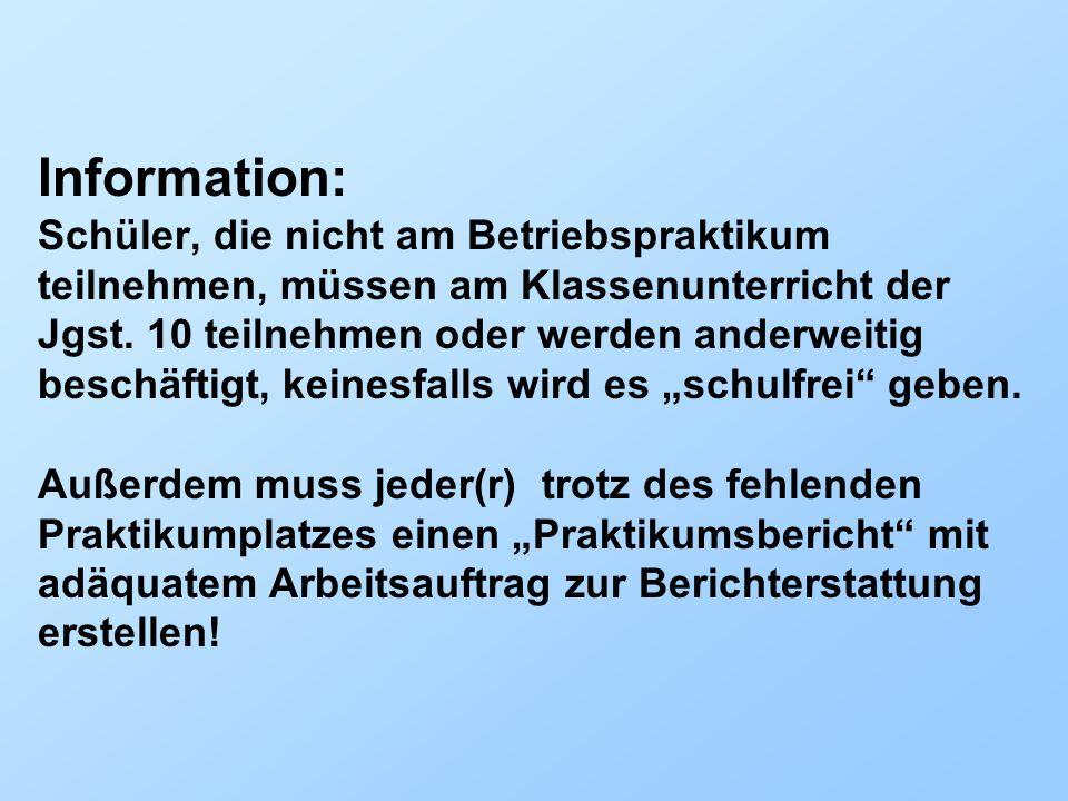 Information: Schüler, die nicht am Betriebspraktikum teilnehmen, müssen am Klassenunterricht der Jgst.