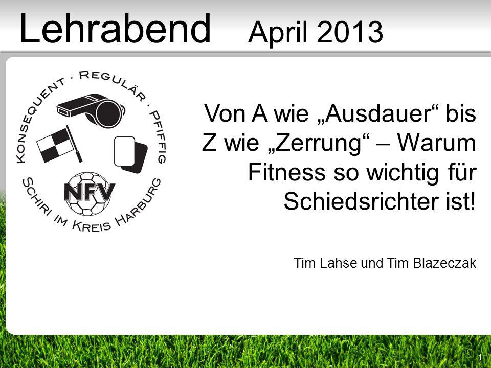 """Lehrabend April 2013 Von A wie """"Ausdauer bis Z wie """"Zerrung – Warum"""
