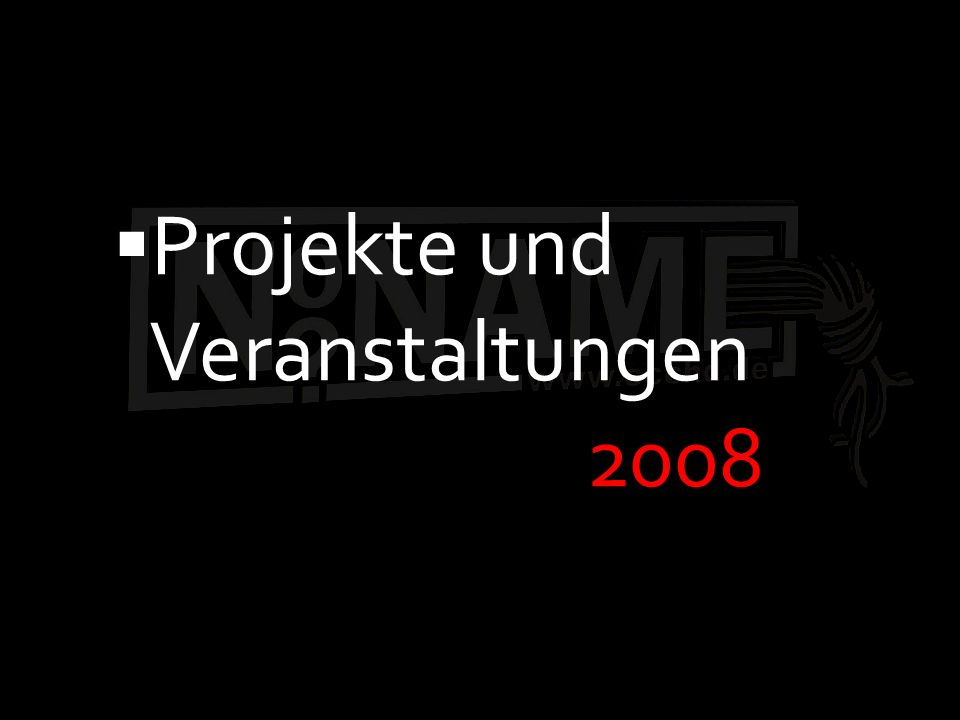 Projekte und Veranstaltungen 2008