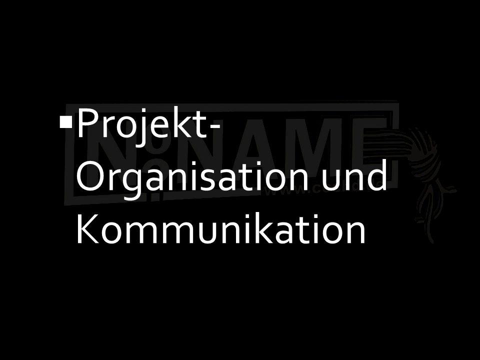 Projekt- Organisation und Kommunikation