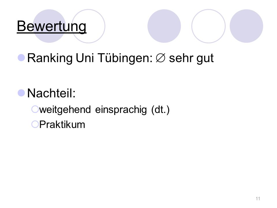 Bewertung Ranking Uni Tübingen:  sehr gut Nachteil: