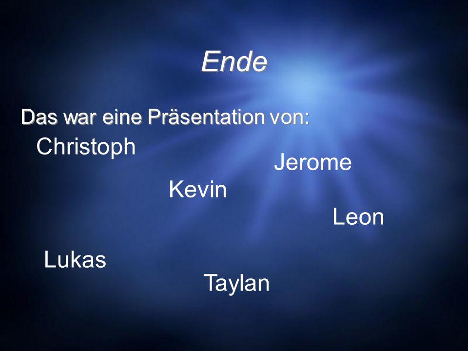 Ende Christoph Jerome Kevin Leon Lukas Taylan