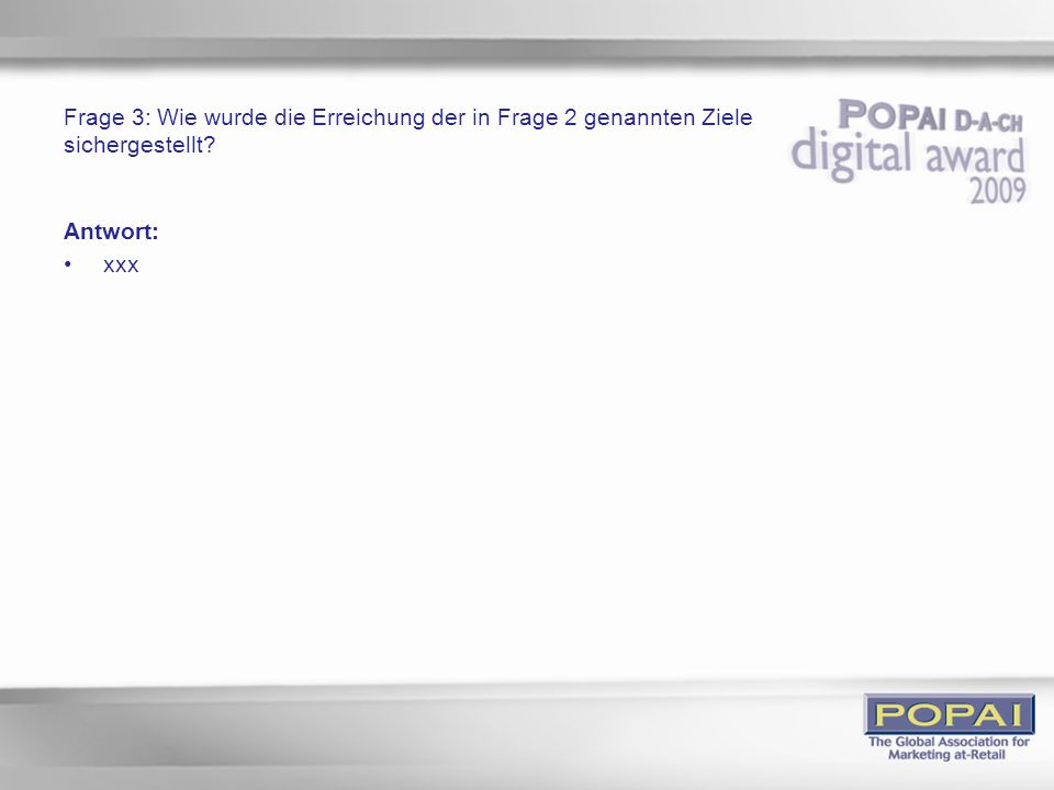 Frage 3: Wie wurde die Erreichung der in Frage 2 genannten Ziele sichergestellt