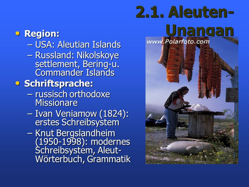 2.1. Aleuten-Unangan Region: USA: Aleutian Islands