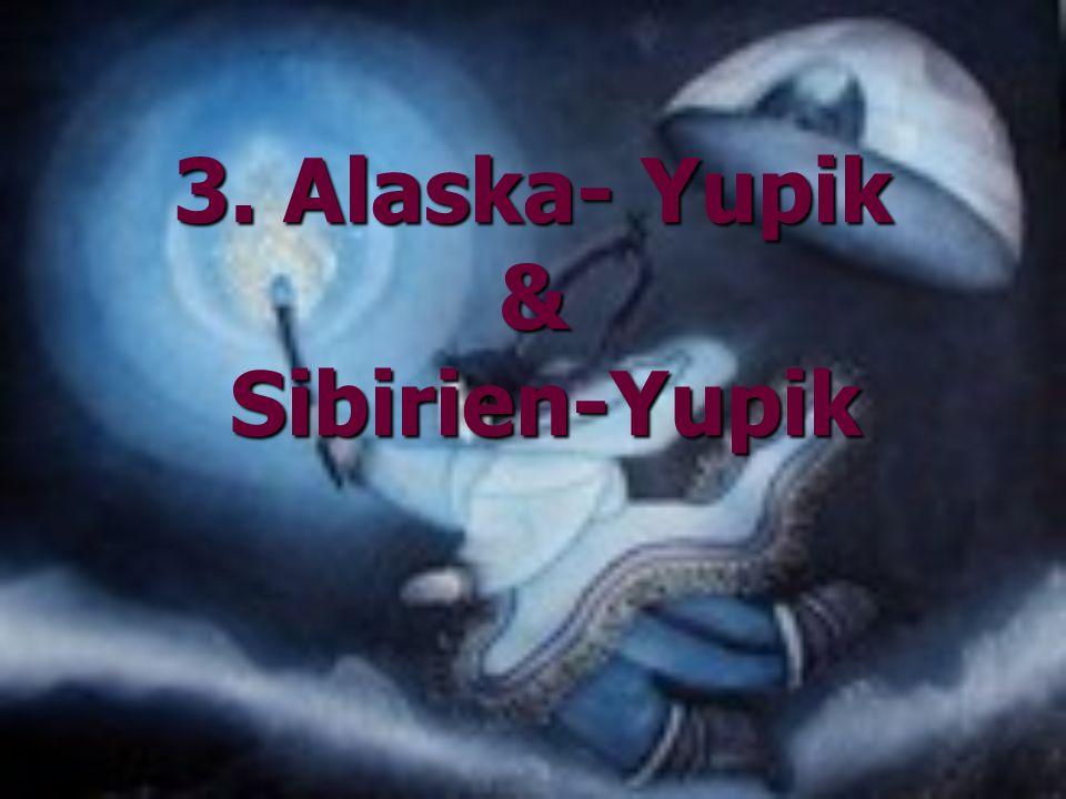 3. Alaska- Yupik & Sibirien-Yupik