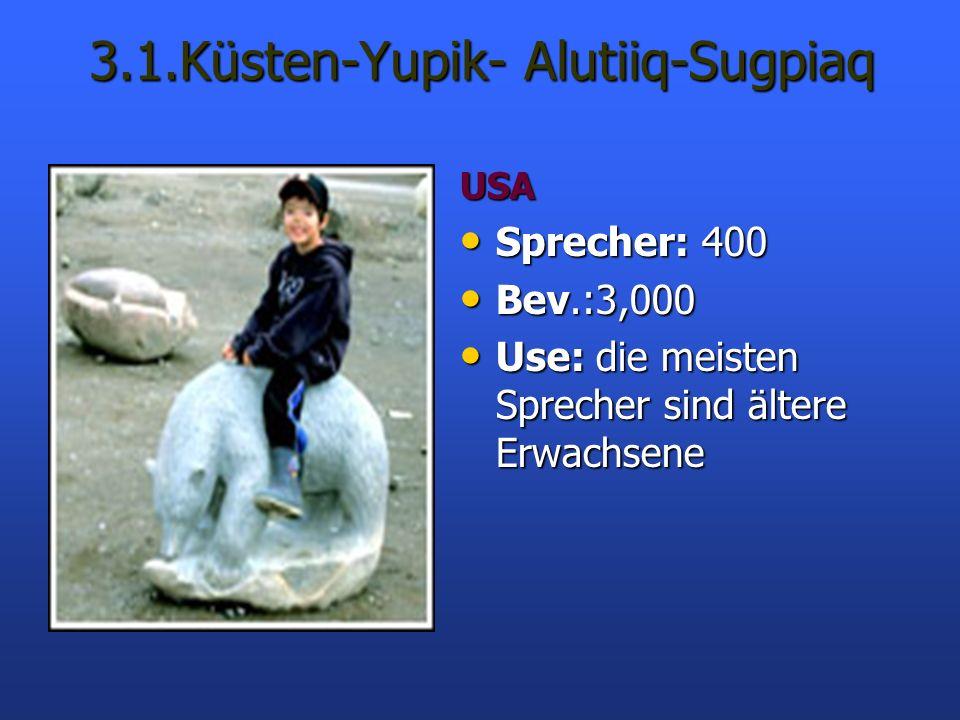 3.1.Küsten-Yupik- Alutiiq-Sugpiaq