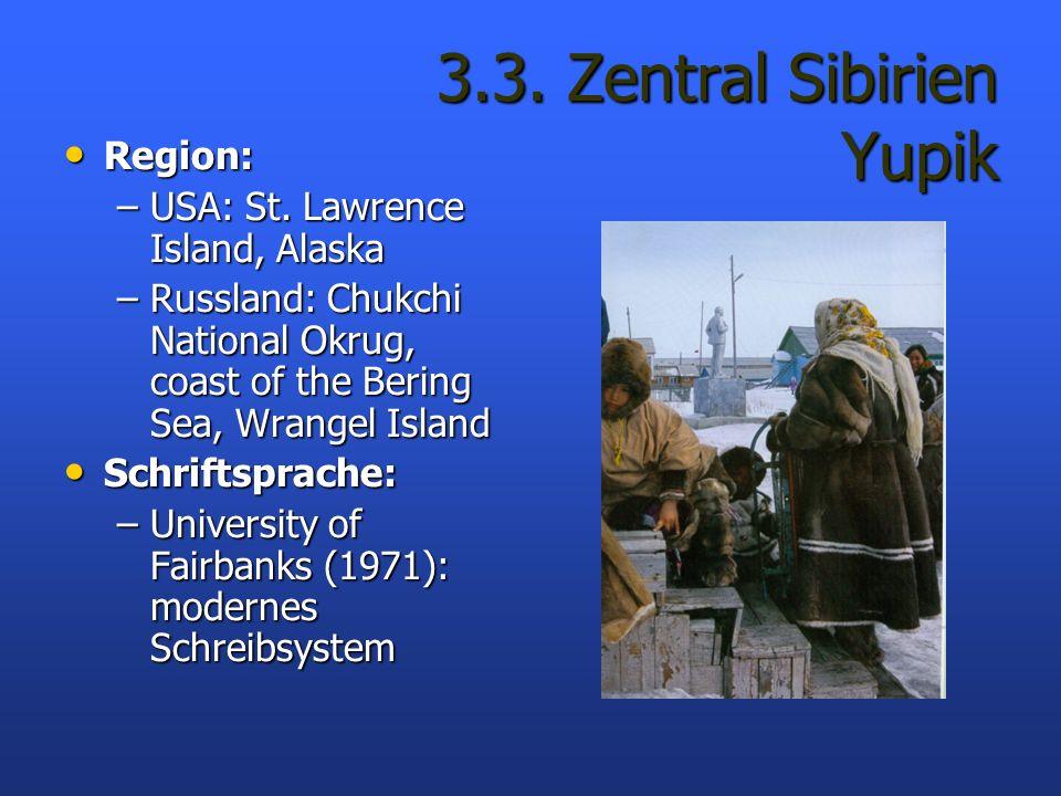 3.3. Zentral Sibirien Yupik