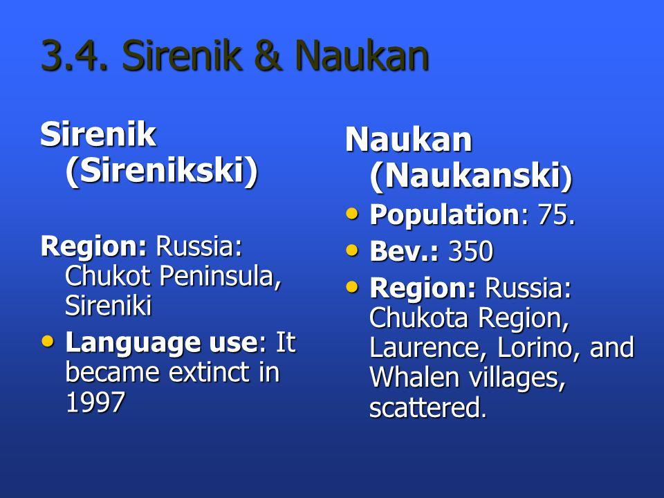 3.4. Sirenik & Naukan Sirenik (Sirenikski) Naukan (Naukanski)