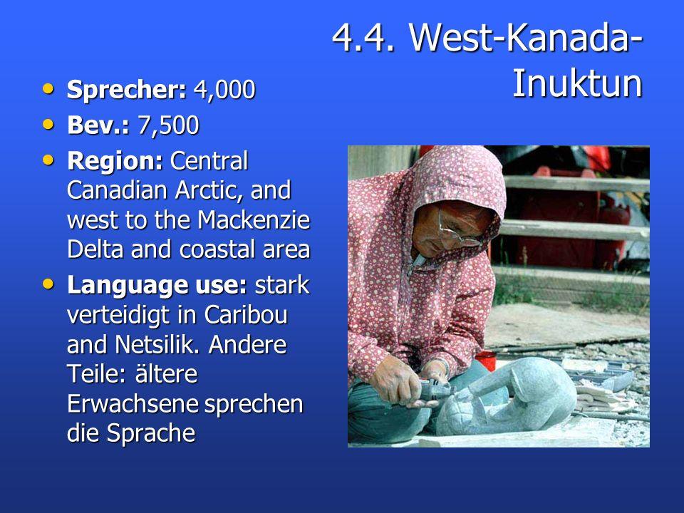 4.4. West-Kanada- Inuktun Sprecher: 4,000 Bev.: 7,500