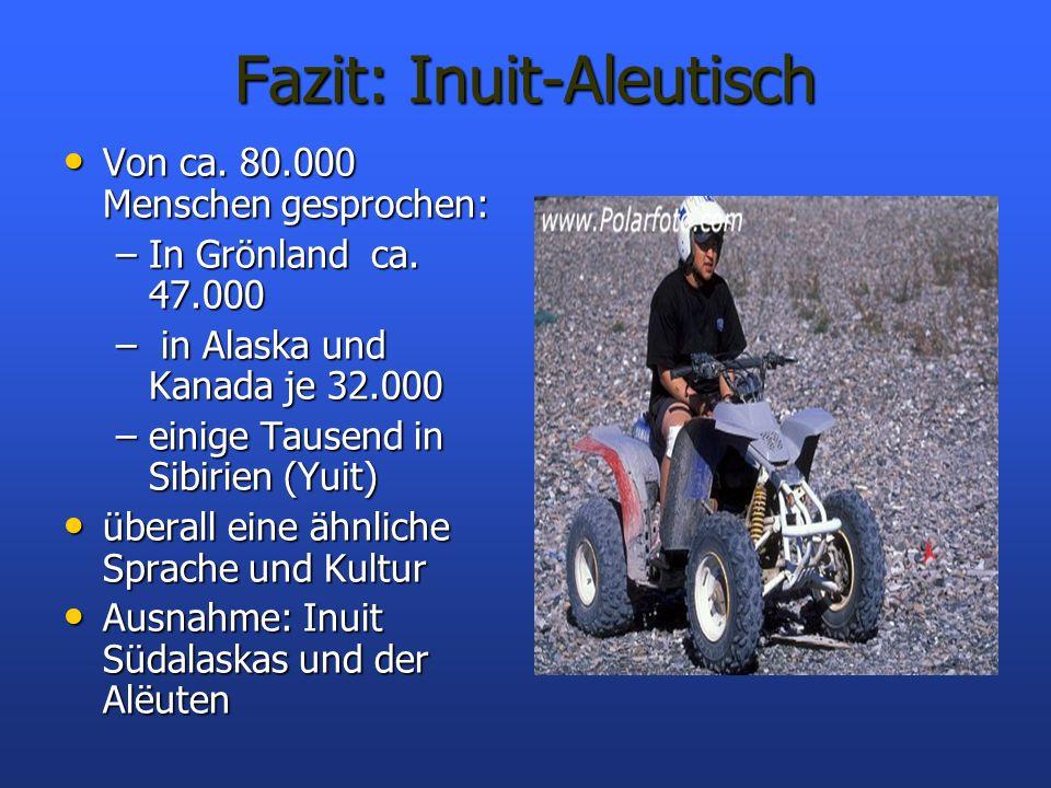 Fazit: Inuit-Aleutisch