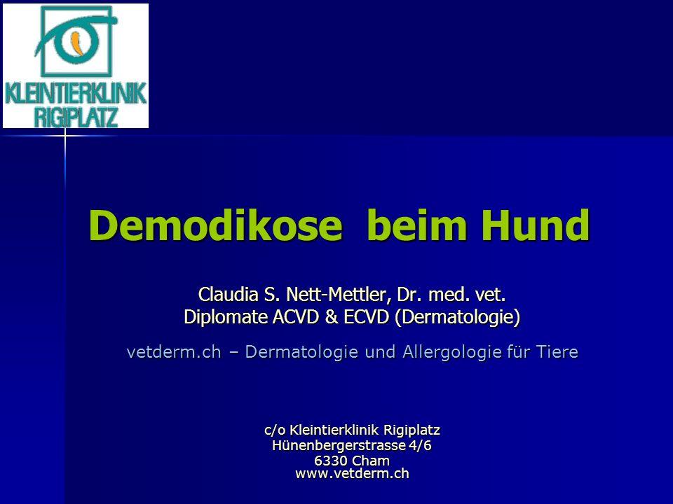Demodikose beim Hund Claudia S. Nett-Mettler, Dr. med. vet.