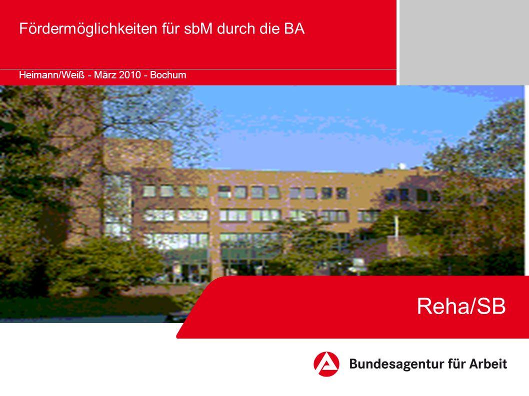 Reha/SB Fördermöglichkeiten für sbM durch die BA