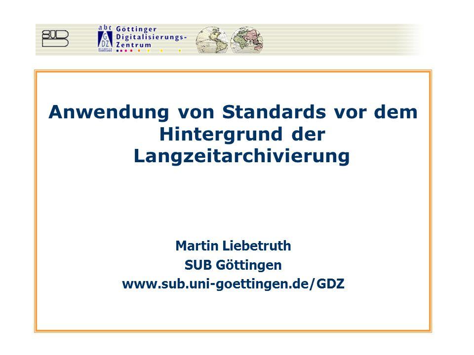 Anwendung von Standards vor dem Hintergrund der Langzeitarchivierung